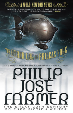 The Other Log of Phileas Fogg (Wold Newton) by Philip Jose Farmer