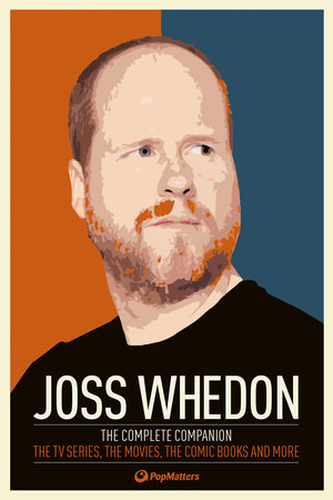 Joss Whedon: The Complete Companion by PopMatters