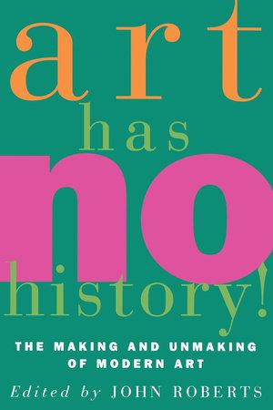 Art Has No History! by