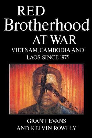 Red Brotherhood at War by Grant Evans and Kelvin Rowley