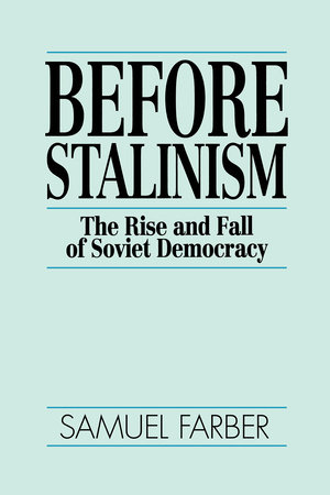 Before Stalinism by Samuel Farber