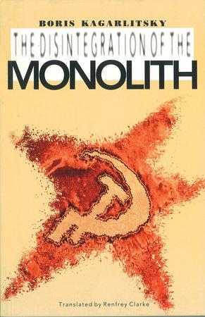 The Disintegration of the Monolith by Boris Kagarlitsky
