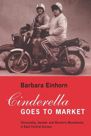 Cinderella Goes to Market by Barbara Einhorn