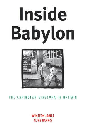 Inside Babylon by Winston James