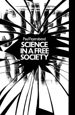 Science in a Free Society by Paul Feyerabend