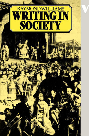Writing in Society by Raymond Williams