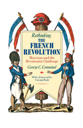 Rethinking the French Revolution by George C. Comninel