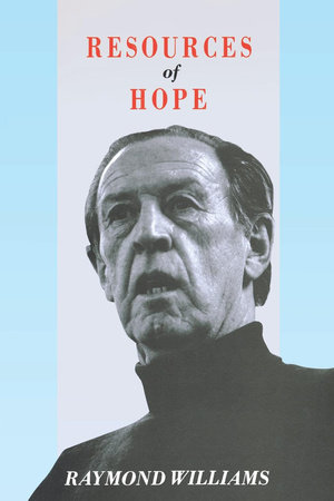 Resources of Hope by Raymond Williams