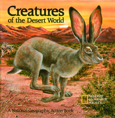 Creatures of the Desert World by National Geographic Society