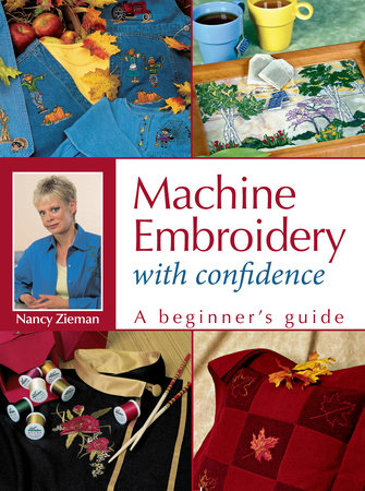 Machine Embroidery With Confidence by Nancy Zieman