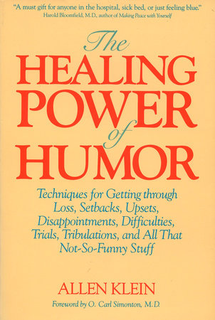 The Healing Power of Humor by Allen Klein