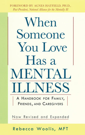 When Someone You Love Has a Mental Illness by Rebecca Woolis