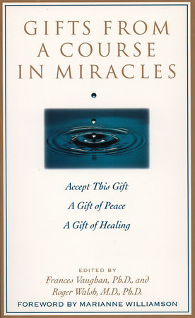 Gifts from a Course in Miracles by Frances Vaughan