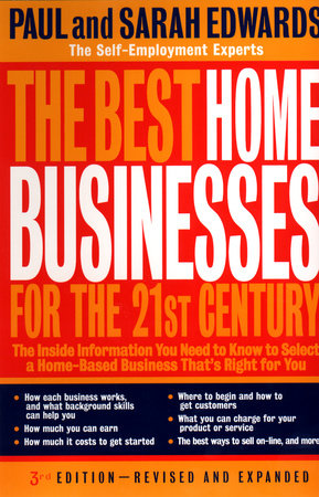 The Best Home Businesses for the 21st Century by Paul Edwards
