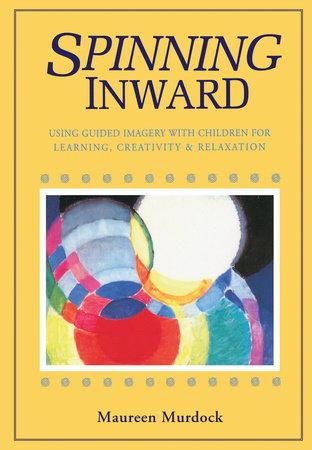 Spinning Inward by Maureen Murdock