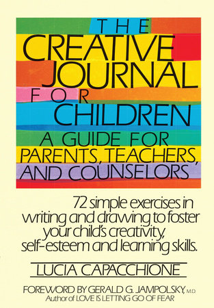 The Creative Journal for Children by Lucia Capacchione