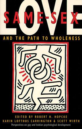 Same-Sex Love by Robert H. Hopcke