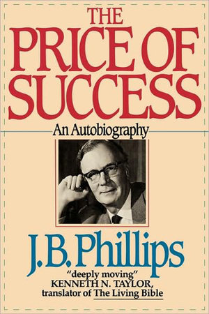 The Price of Success by J.B. Phillips