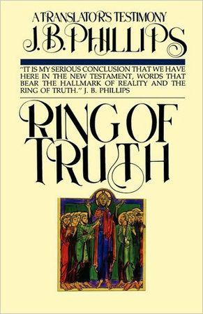 Ring of Truth by J.B. Phillips