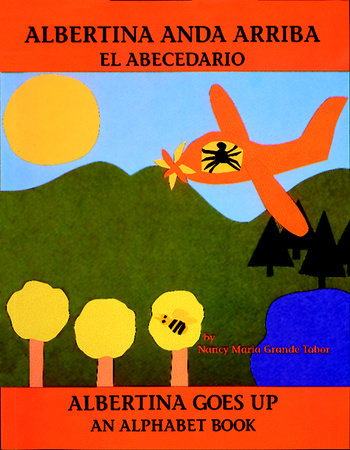 Albertina anda arriba: el abecedario / Albertina Goes Up: An Alphabet Book by Nancy María Grande Tabor (Author/Illustrator)