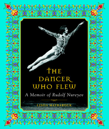 The Dancer Who Flew by Linda Maybarduk