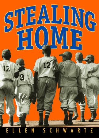 Stealing Home by Ellen Schwartz