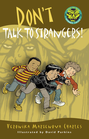 Don't Talk to Strangers! by Veronika Martenova Charles; illustrated by David Parkins