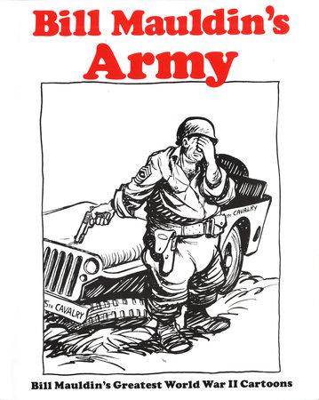 Bill Mauldin's Army by Bill Mauldin