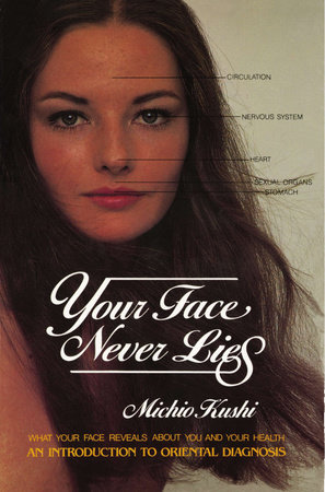 Your Face Never Lies by Michio Kushi