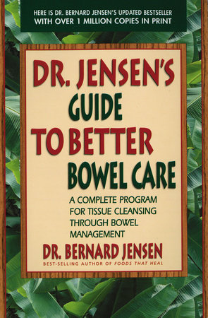 Dr. Jensen's Guide to Better Bowel Care by Dr. Bernard Jensen