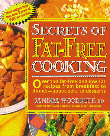 Secrets of Fat-Free Cooking by Sandra Woodruff