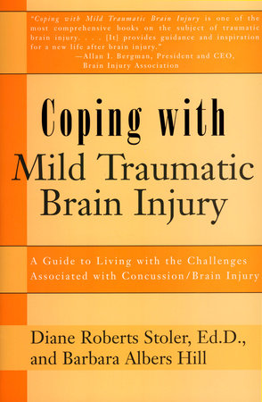 Coping with Mild Traumatic Brain Injury by Diane R Stoler