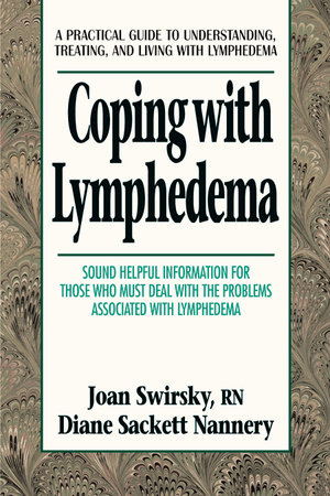 Coping with Lymphedema by Diane Sackett Nannery and Swirsky