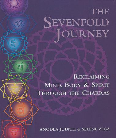 The Sevenfold Journey by Anodea Judith and Selene Vega
