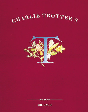 Charlie Trotter's by Charlie Trotter