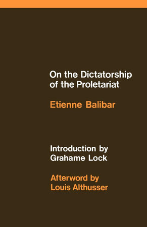 On the Dictatorship of the Proletariat by Etienne Balibar