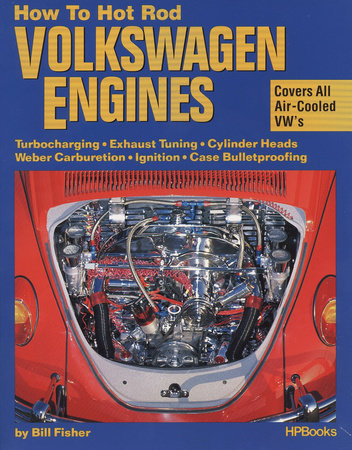 How to Hot Rod Volkswagen Engines by Bill Fisher