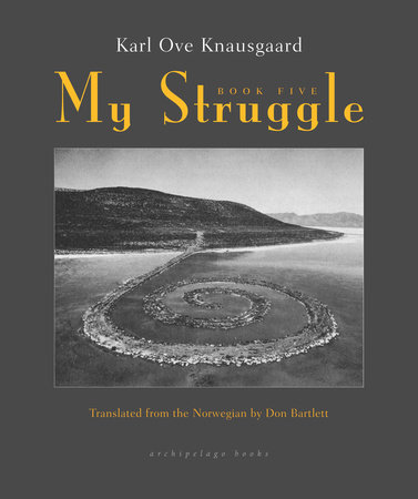 My Struggle: Book Five by Karl Ove Knausgaard