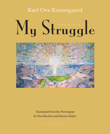 My Struggle: Book Six by Karl Ove Knausgaard