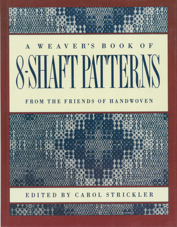 The Weaver's Book of 8-Shaft Patterns by