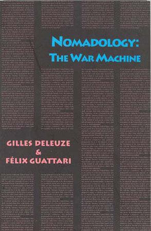 Nomadology by Gilles Deleuze and Felix Guattari