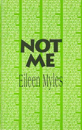 Not Me by Eileen Myles
