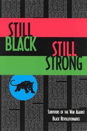 Still Black, Still Strong by Dhoruba Bin Wahad, Assata Shakur and Mumia Abu-Jamal
