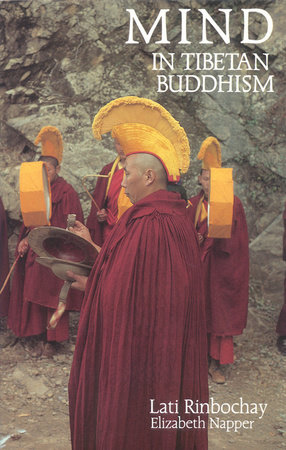 Mind in Tibetan Buddhism by Lati Rinbochay and Elizabeth Napper