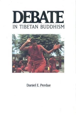 Debate in Tibetan Buddhism by Daniel E. Perdue