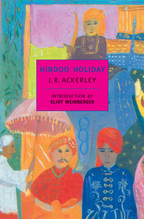 Hindoo Holiday by J. R. Ackerley