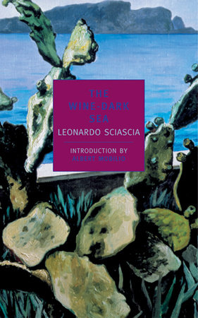 The Wine-Dark Sea by Leonardo Sciascia