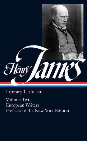 Henry James: Literary Criticism Vol. 2 (LOA #23)