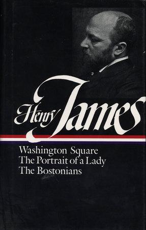 Henry James: Novels 1881-1886 (LOA #29) by Henry James
