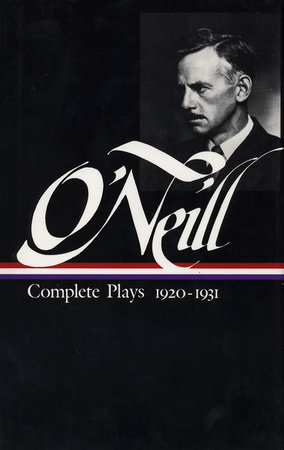 Eugene O'Neill: Complete Plays Vol. 2 1920-1931 (LOA #41) by Eugene O'Neill
